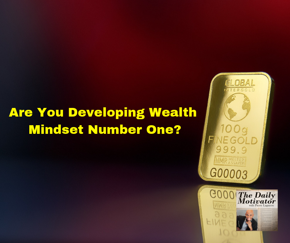 Are You Developing Wealth Mindset Number One? Episode #376