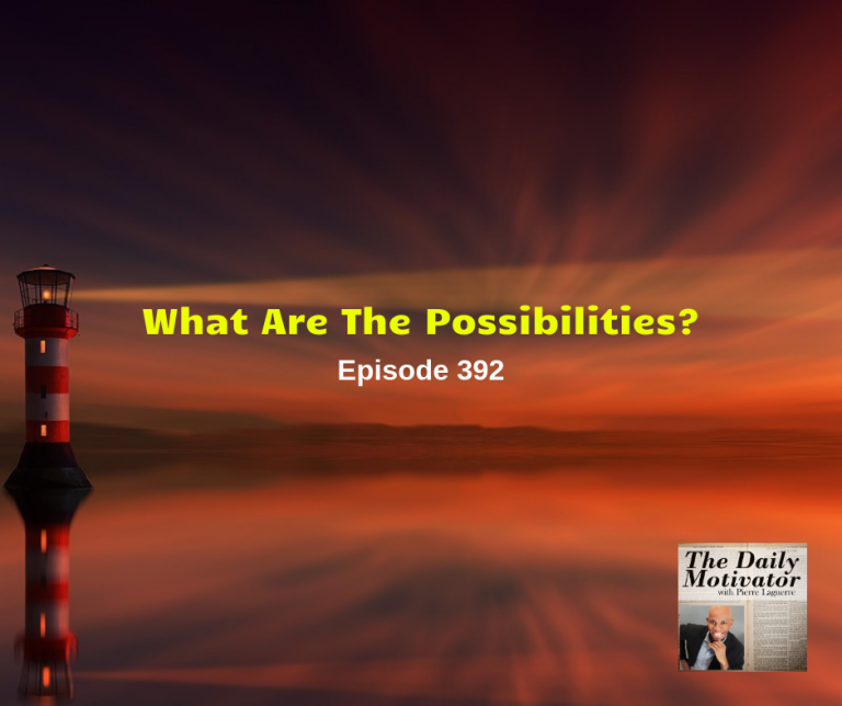 What Are The Possibilities? Episode #392