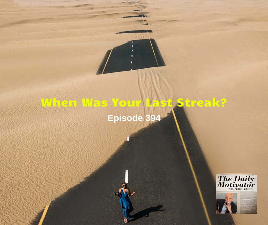When Was Your Last Streak? Episode #394