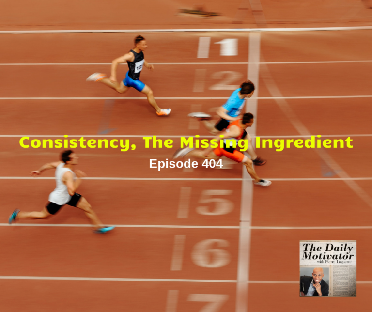 Consistency, The Missing Ingredient. Episode #404