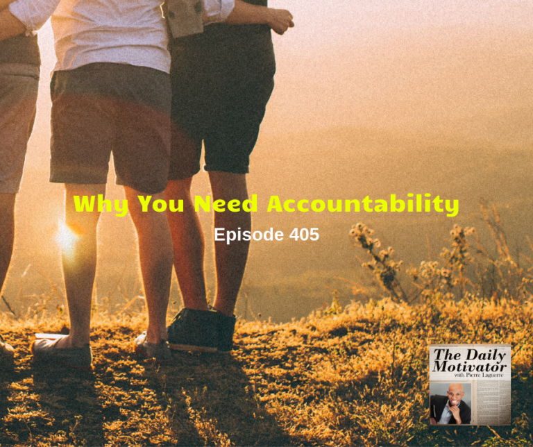 Why You Need Accountability. Episode #405