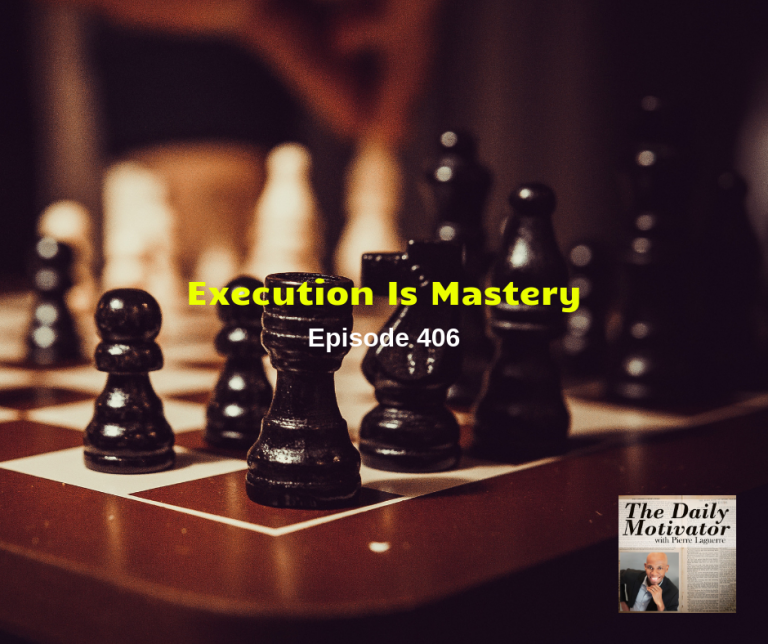 Execution Is Mastery. Episode #406