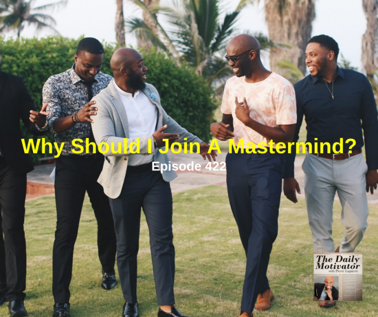 Why Should I Join A Mastermind? Episode #422