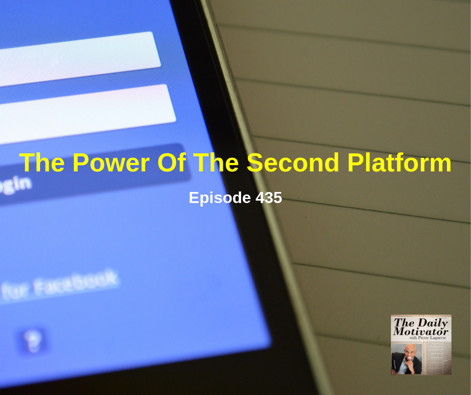 The Power Of The Second Platform. Episode #435