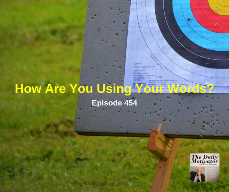 How Are You Using Your Words? Episode #454