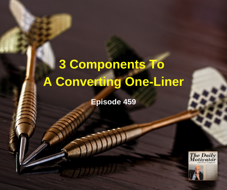 3 Components To A Converting One-Liner. Episode #459